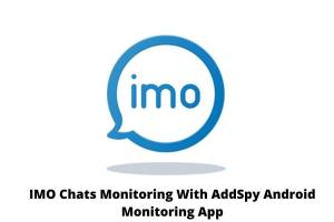 IMO Chats Monitoring With AddSpy Android Monitoring App